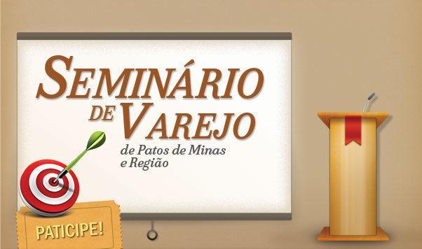 Seminário do Varejo orienta comerciantes patenses sobre tendências e estratégias de vendas